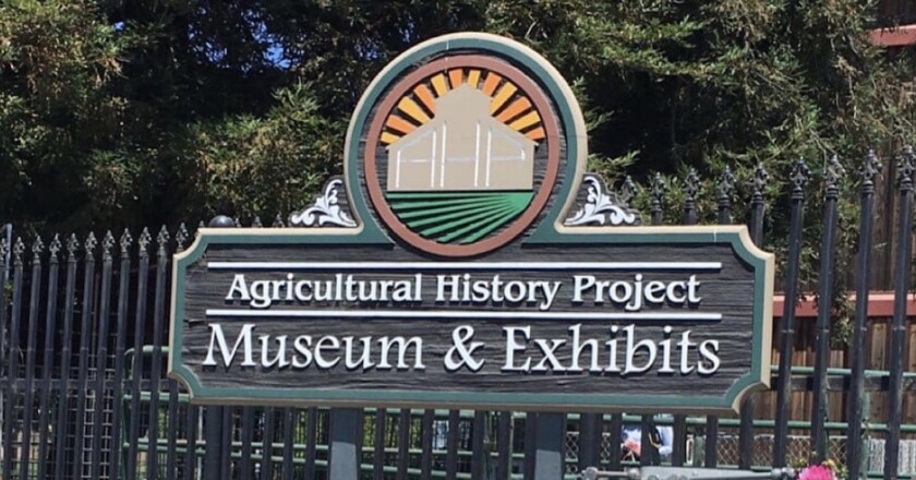 Sign at the Agricultural History Project & Museum in Watsonville