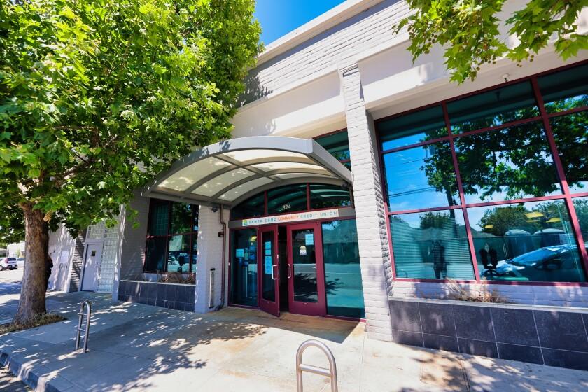 Outside the Santa Cruz Community Credit Union at 324 Front Street in Santa Cruz.